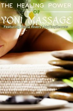 FITNESS & HEALTH CLUB: THE HEALING POWER OF YONI MASSAGE