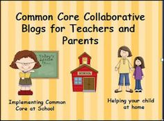 LMN Tree: Common Core for Teachers and Parents. Site also contains other collaborative blogs and resources.