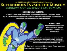 Museum of Mobile-Superheroes invade the museum through March 3rd.