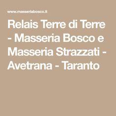 Relais Terre di Terre - Masseria Bosco e Masseria Strazzati - Avetrana - Taranto