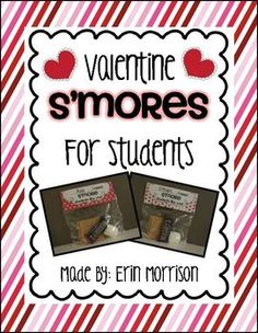 Valentine S'Mores for Students- great to give to your kiddos!