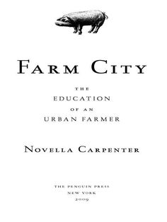 I enjoyed listening to her lively accounts of making do using what most would discard. Novella Carpenter has a farm on a dead-end street in the ghetto of Oakland, CA. On GhostTown Farm, she has raised vegetables, chickens, rabbits, ducks, goats, turkeys, pigs, and bees.