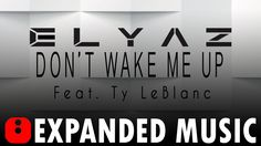 Elyaz - Don't Wake Me Up (Feat. Ty LeBlanc)