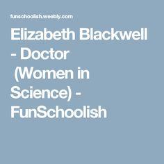 Elizabeth Blackwell - Doctor        (Women in Science) - FunSchoolish