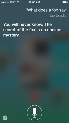 OMG got a iPhone5c and this made me laugh when i was talking to Siri and said what does the fox say