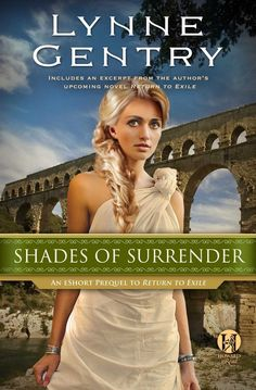 Shades of Surrender: An eShort Prequel to Return to Exile (The Carthage Chronicles)  by Lynne Gentry