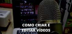Como editar vídeos