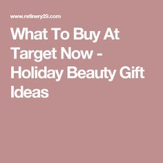 What To Buy At Target Now - Holiday Beauty Gift Ideas