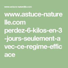 www.astuce-naturelle.com perdez-6-kilos-en-3-jours-seulement-avec-ce-regime-efficace