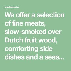 We offera selection of fine meats, slow-smoked over Dutch fruit wood, comforting side dishes and a seasonal rotation of fresh vegetables. Barbecue Restaurant, Brisket, Fresh Vegetables, Ribs, Amsterdam, Dutch, The Selection, Side Dishes, Meat