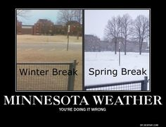 .Yup, if you don't like the weather, stay a few hours -- it will change!