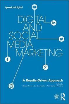 Digital and Social Media Marketing: A Results-Driven Approach: Amazon.co.uk: Aleksej Heinze, Gordon Fletcher, Tahir Rashid, Ana Cruz: 9781138917910: Books