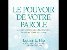 Le pouvoir de votre parole - Louise L.Hay (extrait du livre audio - Narration: Danièle Panneton) - YouTube