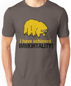 ae92328a2 I Have Achieved Immortality - Waterbear Unisex T-Shirt Tardigrade, Classic T  Shirts,