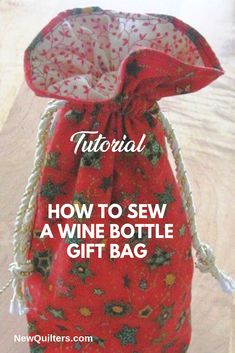 How to Sew a Wine Bottle Gift Bag Giving wine for a special occasion? Make your gift extra-special by wrapping the bottle in a beautiful, reusable fabric bag. Wine Bottle Gift, Bottle Bag, Wine Gifts, Bottle Carrier, Wine Bottles, Christmas Sewing, Christmas Bags, Christmas Quilting, Christmas Things