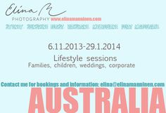 Australia - will be there 6.11-29.1. I am taking bookings and travelling so just contact me for bookings and more info :). www.elinamanninen.com