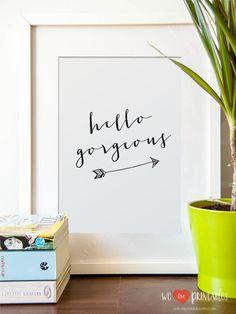 Quote Print Hello Gorgeous Printable wall art by WeLovePrintables