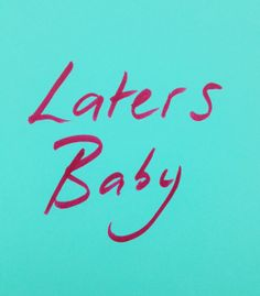 An iconic message from E L James. 'Laters Baby'. #latersbaby #fiftyshadesofgrey