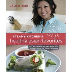 The Steamy Kitchen's Healthy Asian Favorites: 100 Recipes That Are Fast, Fresh, and Simple Enough for Tonight's Supper | It's not out till February...and I can't wait. I got to peek at it and it's gorgeous.