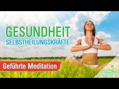 Gesundheit, Selbstheilungskräfte aktivieren - Geführte Meditation - YouTube