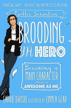 Review: Brooding YA Hero: Becoming a Main Character (Almost) as Awesome as Me by Carrie Ann DiRisio