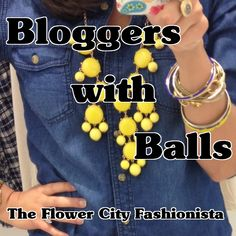 The Flower City Fashionista: Bloggers with Balls