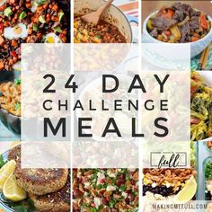 24 meals that are great for Advocare's 24 Day Challenge. Includes recipes for the 10 Day Cleanse & 14 Day Max Phase