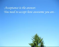 acceptance & awesomeness