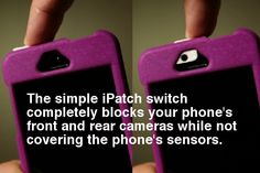 iPatch Case blocks your camera but not the sensors on your phone. Protects your privacy and camera from scratches. - http://www.ipatchcase.com