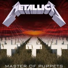 Last Album w/ Cliff Burton before he died tragically---Metallica: Master of Puppets Metallica Album Covers, Metallica Albums, Metallica Lyrics, Metallica Tattoo, Metallica Quotes, Metallica Funny, Master Of Puppets, Heavy Metal Music, Classic Rock