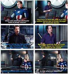 """The Avengers ...""""Finally, someone who speaks English."""" """"Is that what just happened?"""""""