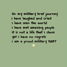 Military Brat Sayings Military Child Month, Military Brat, Army Brat, Military Quotes, Military Spouse, Air Force Memes, Army Life, Story Of My Life, Amazing Quotes