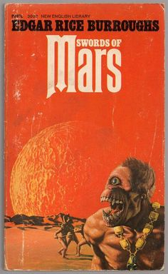 Swords of Mars By Edgar Rice Burroughs. (United Kingdom: New English Library / NEL, No. paperback, Cover art by Richard Clifton-Dey. Fantasy Book Covers, Book Cover Art, Fantasy Books, Fantasy Art, Book Art, Science Fiction Books, Pulp Fiction, Classic Sci Fi Books, John Carter Of Mars