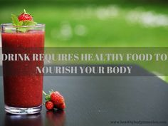 Drink requires healthy food to nourish your body