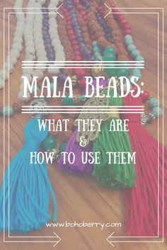 Mala Beads: What They Are & How To Use Them. Might be a good article.