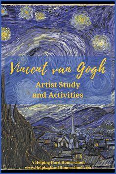 Vincent van Gogh Artist Study & Activities from www.helpinghandhomeschool.com. #arthistory #art #artist #Homeschooling #homeschoolmom #unitstudy