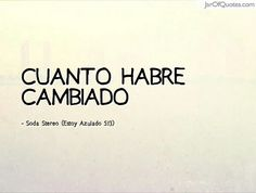 Soda Stereo, Writing, Quotes, Amor, Rock Quotes, Gustavo Cerati, Short Quotes, Rock Bands, Infinity