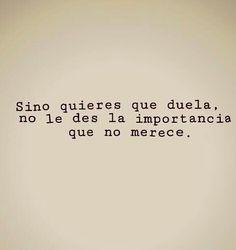 No le des importancia.. #frase #español