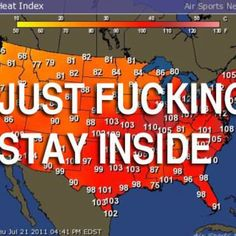 LMAO from here in Phoenix! What the weather men should really say