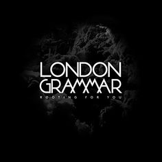 Telecharger Rooting for You – London Grammar