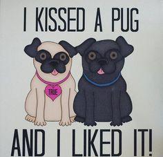 I kissed a pug... & I liked it!
