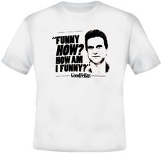 0bf9f12a Funny How, How Am I Funny Joe Pesci Goodfellas Movie T Shirt T-Shirt Casual  Short Sleeve for Men Clothing Summer