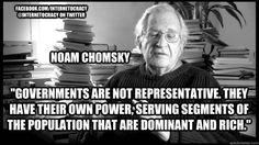 """Governments are not representative."" - Noam Chomsky"