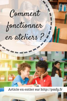 Comment fonctionner en ateliers ? Behavior System, Becoming A Teacher, Classroom Management, How To Become, Positivity, Learning, School, Cycle 3, Montessori
