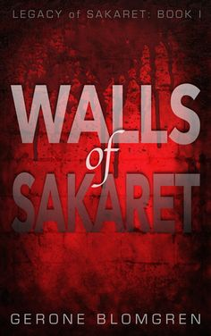 Review of Walls of Sakaret by Gerone Blomgren