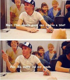 Omg you can't just not give niall your food