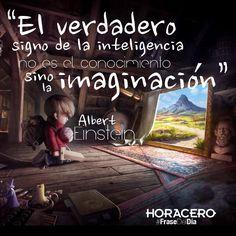 """""""El verdadero signo de la inteligencia no es el conocimiento sino la…"""