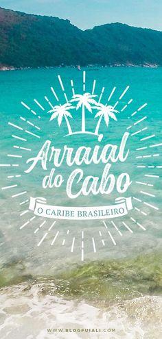 Ouvir que Arraial do Cabo é o Caribe Brasileiro é comum. Mas será que é tudo isso mesmo? Sim! Entre Prainha, Praia do Atalaia, Praia do Forno, dos Anjos, Praia do Farol... Nós fomos conhecer e ficamos realmente apaixonados!
