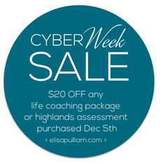 CYBER SALE . . . ALL WEEK Time to book a life coaching package or a highlands assessment and grab $20 off! Pick the one that's best for you!