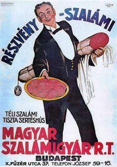 Magyar Szalámigyár Rt Vintage Advertisements, Vintage Ads, Vintage Posters, Kitchen Posters, Little Paris, Illustrations And Posters, Way Of Life, Budapest, Wonders Of The World